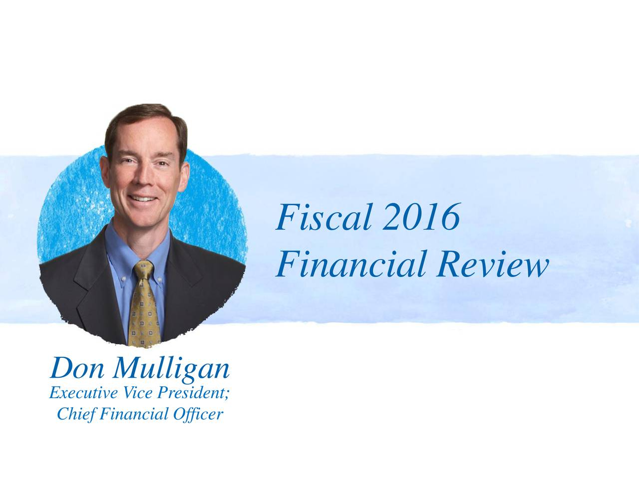 Financial Review Executive Vice President; Chief Financial Officer