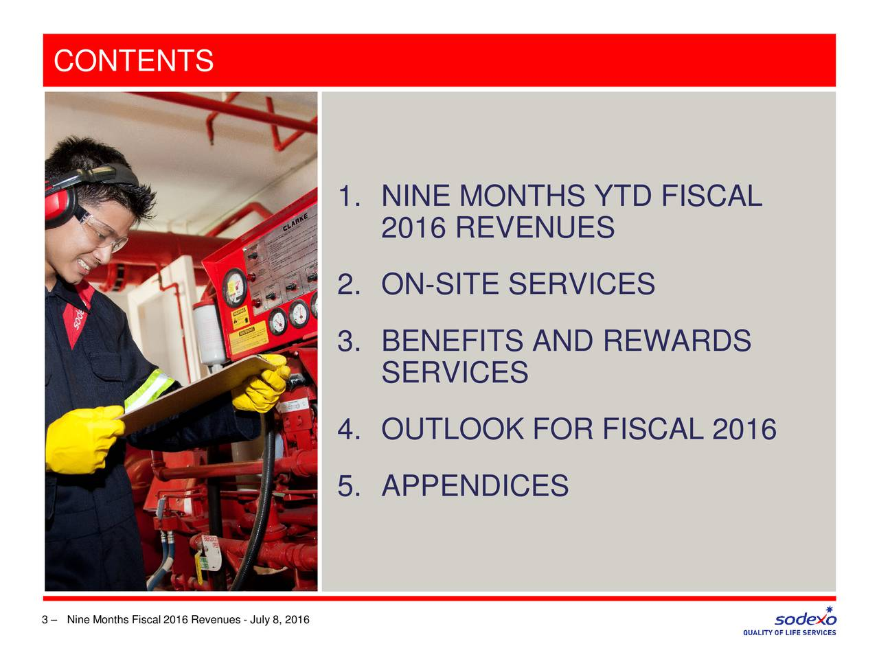 1. NINE MONTHS YTD FISCAL 2016 REVENUES 2. ON-SITE SERVICES 3. BENEFITS AND REWARDS SERVICES 4. OUTLOOK FOR FISCAL 2016 5. APPENDICES 3  Nine Months Fiscal 2016 Revenues - July 8, 2016