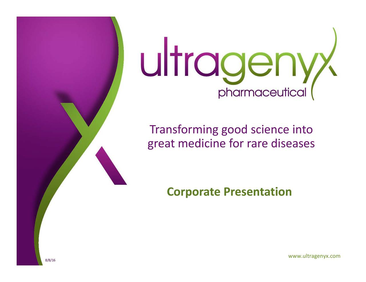 nto www.ultragenyx.com science are diseases or ood resentation medicine Corporate Tragreatming 8/8/16