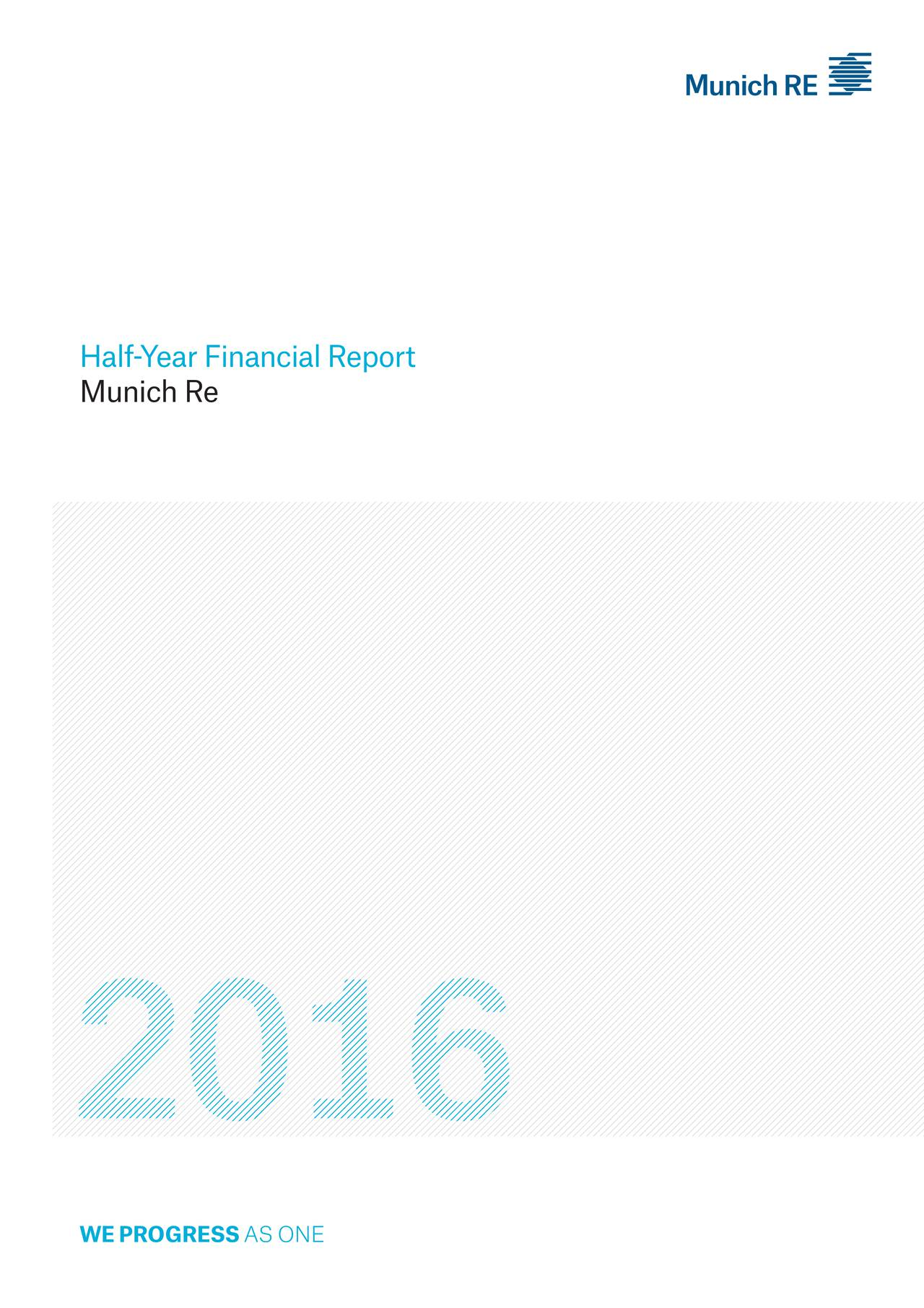 Half-Year Financial Report Munich Re Munich Re WEPROGRESSAS ONE