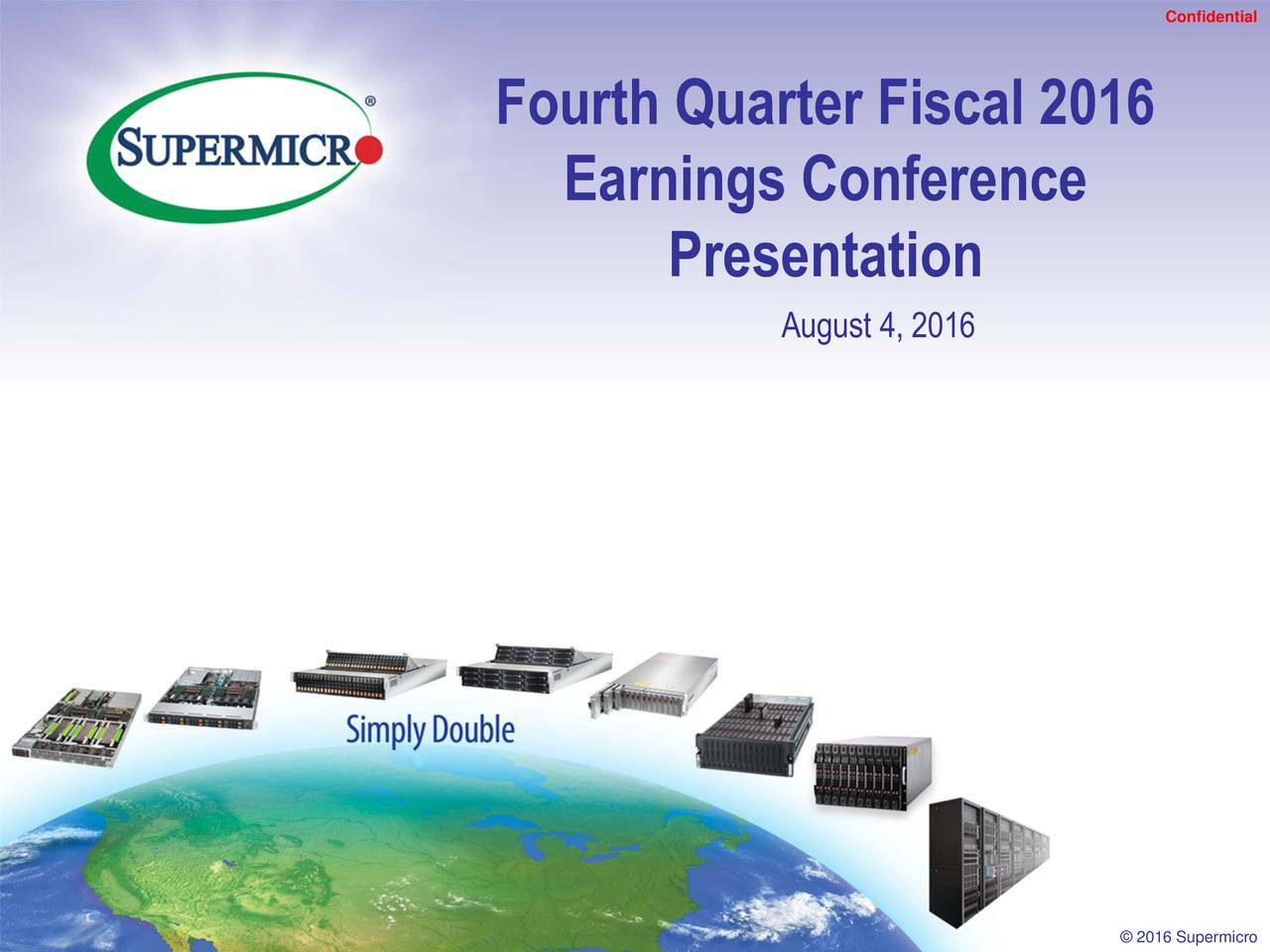 Fourth Quarter Fiscal 2016 Earnings Conference Presentation August 4, 2016