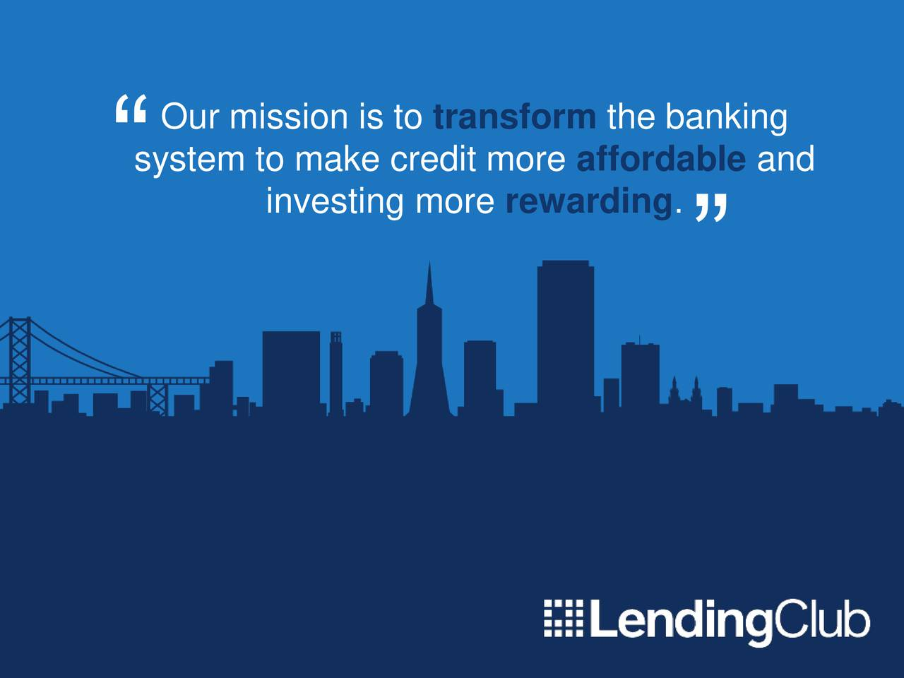 system to make credit more affordable and investing more rewarding.