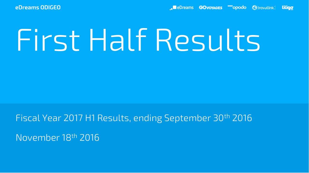 Fiscal Year 2017 H1 Results, ending September 30 2016 November 18 2016