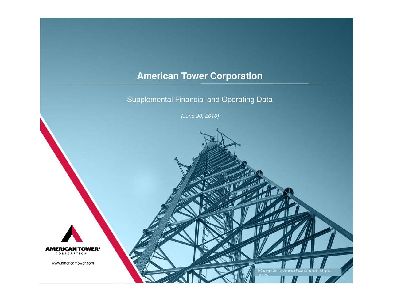 (June 30, 2016) American Tower Corporation Supplemental Financial and Operating Data www.americantower.com