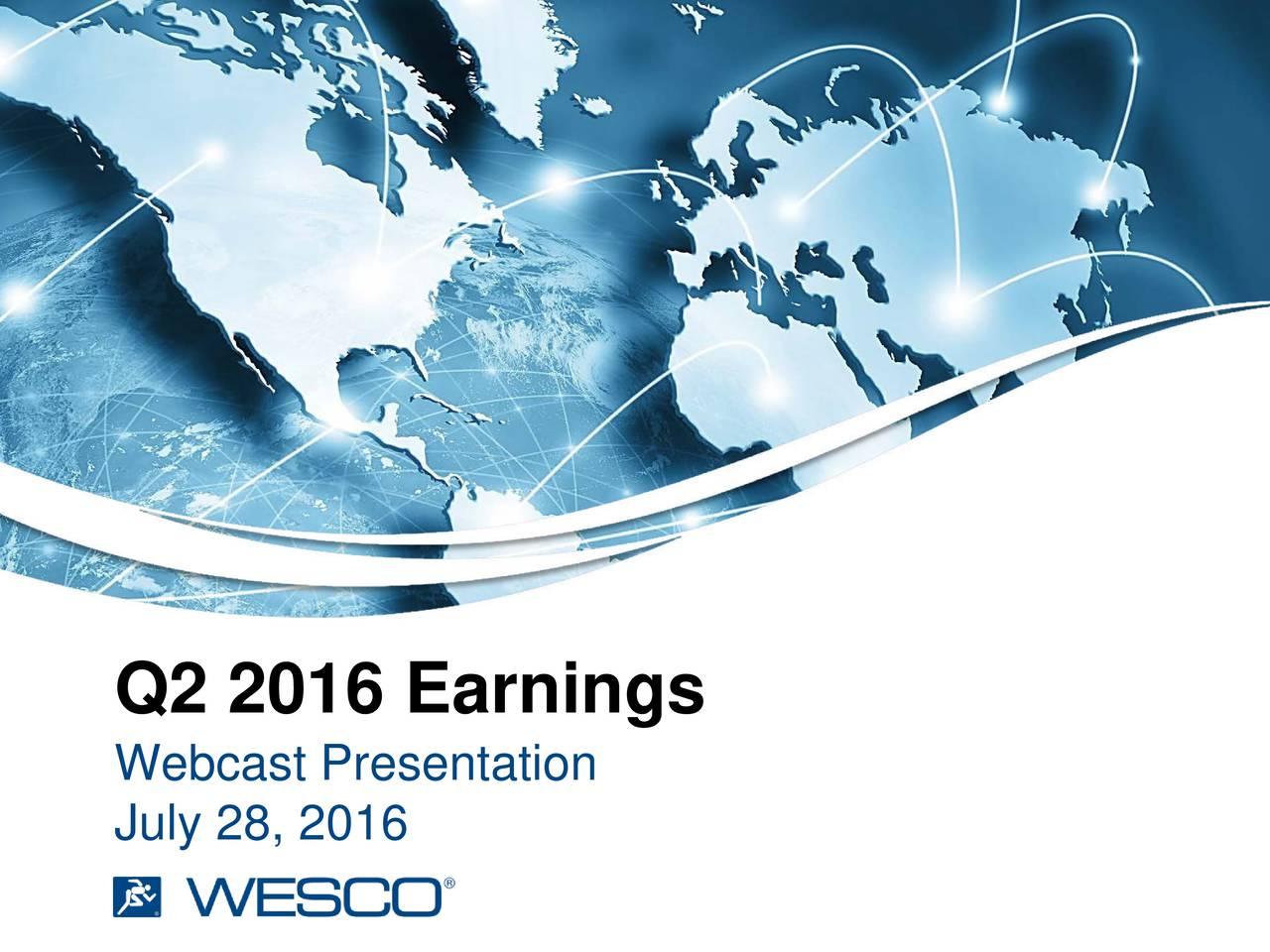 Webcast Presentation July 28, 2016
