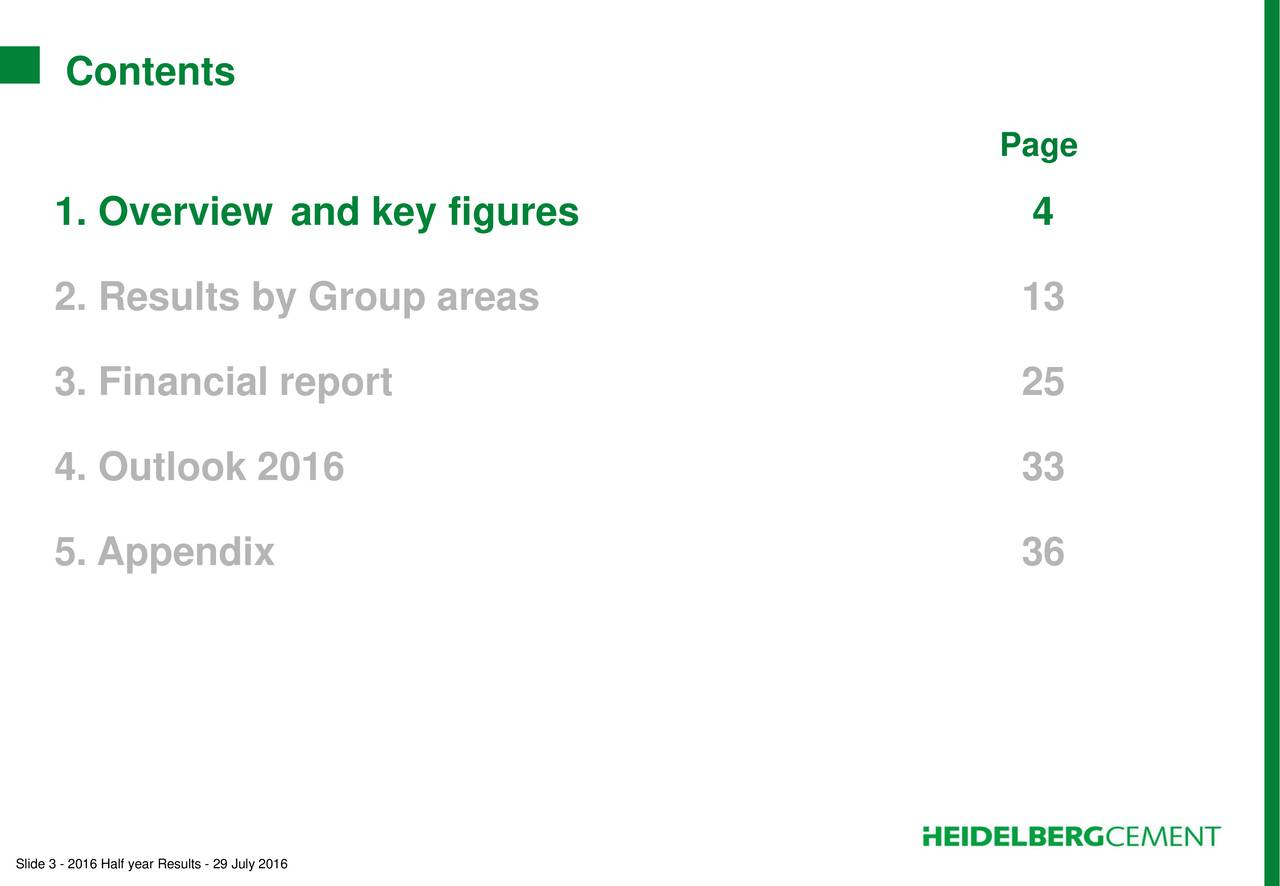 Page 1. Overview and key figures 4 2. Results by Group areas 13 3. Financial report 25 4. Outlook 2016 33 5. Appendix 36