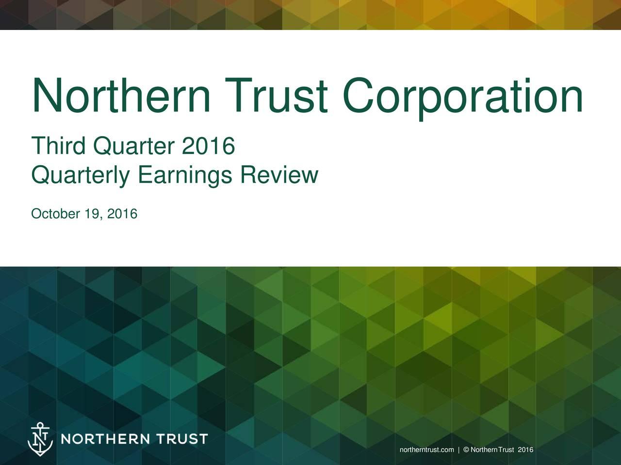 . Third Quarter 2016 Quarterly Earnings Review . October 19, 2016 norhentustcm    NorhenTrust216 1