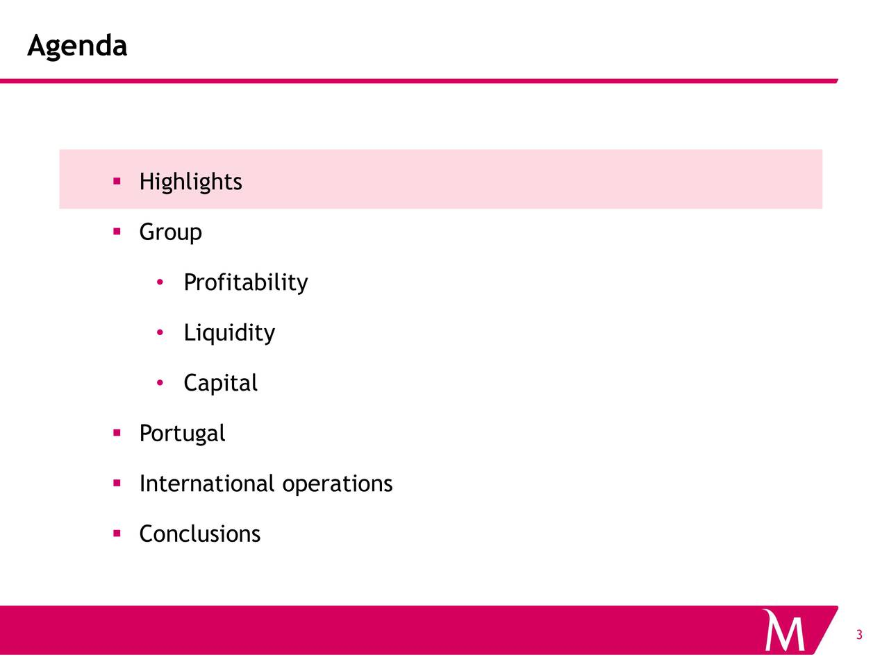 Highlights Group Profitability Liquidity Capital Portugal International operations Conclusions 3