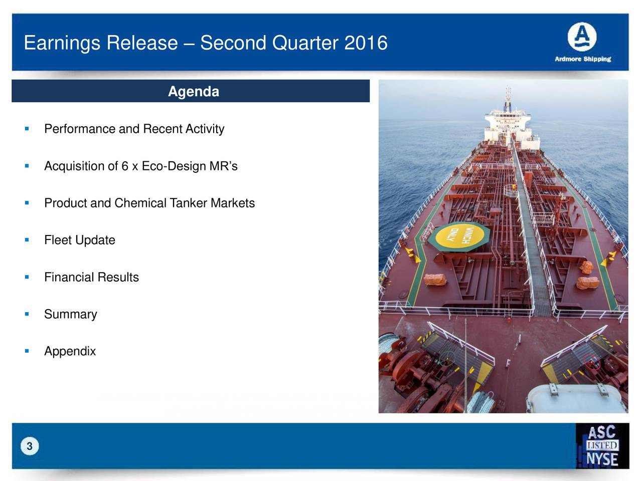 Agenda Performance and Recent Activity Acquisition of 6 x Eco-Design MRs Product and Chemical Tanker Markets Fleet Update Financial Results Summary Appendix Modern Fleet of Eco-design and Eco-mod built at high quality Korean and Japanese shipyards with upgrades to improve fuel efficiency and commercial capability 3