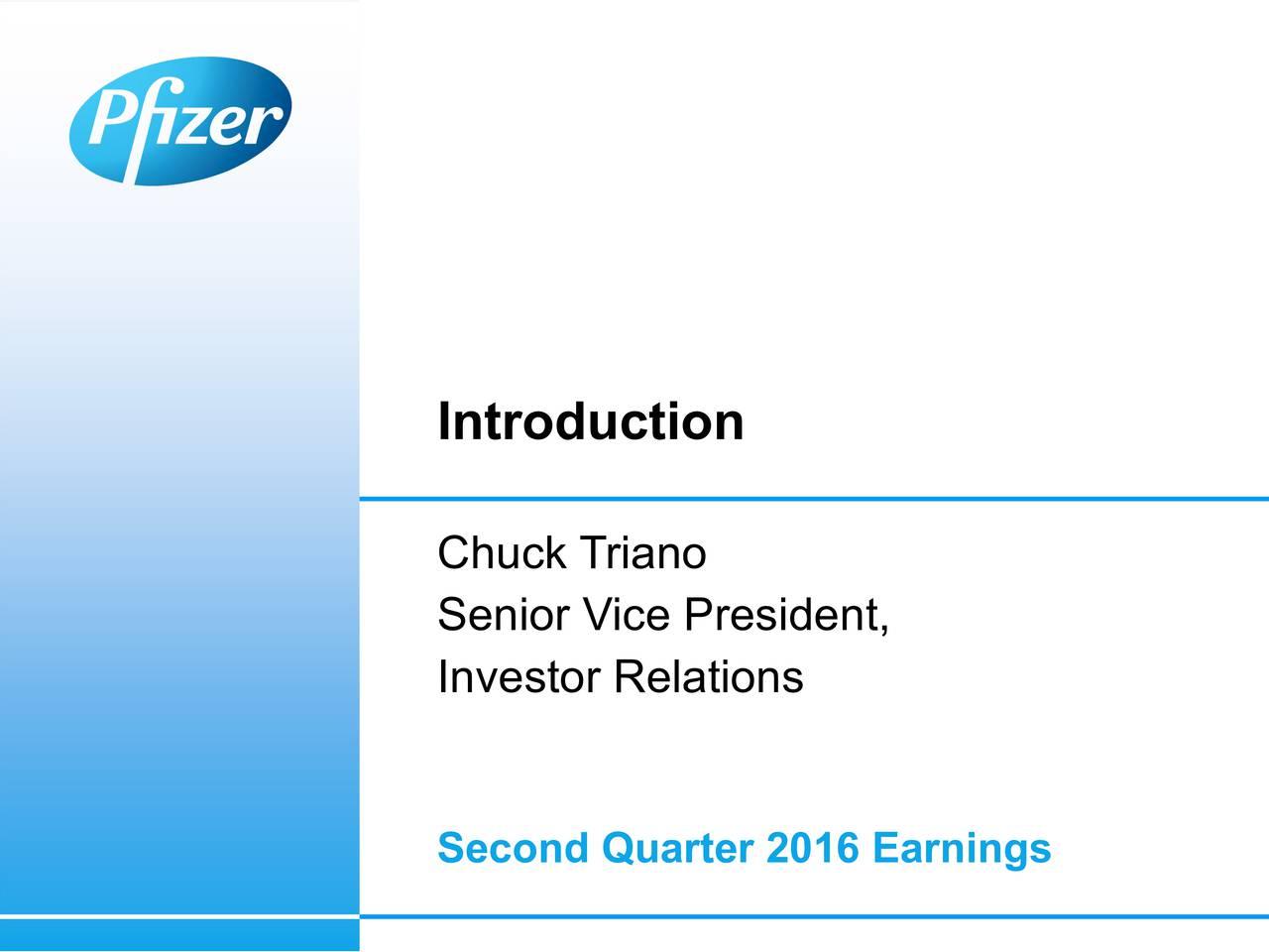 Chuck Triano Senior Vice President, Investor Relations Second Quarter 2016 Earnings