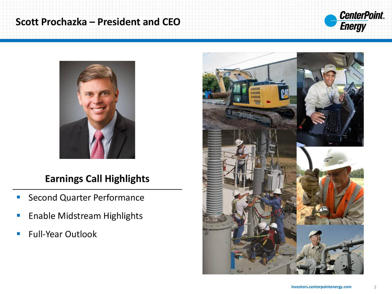 Earnings Call Highlights Second Quarter Performance Enable Midstream Highlights Full-Year Outlook investors.centerpointen3rgy.com